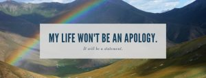 My life won't be an apology